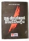 Za drutami Stutthofu : wspomnienia więźnia obozu - Wacław Mitura
