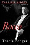Rocco: To accompany the Fallen Angel Series - Tracie Podger