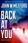 Back AT You - John W. Mefford