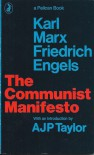 The Communist Manifesto - Karl Marx, Friedrich Engels, A.J.P. Taylor