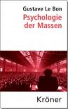 Psychologie der Massen - Gustave Le Bon, Peter R. Hofstätter