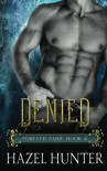 Denied (Book Four of the Forever Faire Series): A Fae Fantasy Romance Novel (Volume 4) - Hazel Hunter