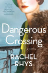 Dangerous Crossing: A Novel - Rachel Rhys