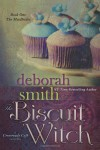 The Biscuit Witch: The Macbrides (The Macbrides: Crossroads Cafe) (Volume 1) - Deborah Smith