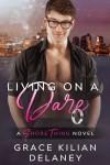 Living on a Dare (Shore Thing #1) - Grace Kilian Delaney