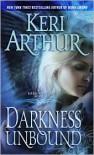 Darkness Unbound (Dark Angels Series #1) - Keri Arthur