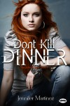 Don't Kill Dinner - Jennifer Martinez