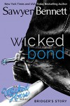 Wicked Bond: The Wicked Horse Series - Sawyer Bennett