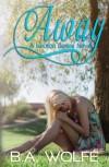 Away - B.A. Wolfe