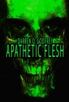 Apathetic Flesh - Darren O. Godfrey, Books of the Dead, Colum McKnight, Kealan Patrick Burke