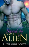 Alien Abduction Romance: Saved by Sweet Alien (Uoria Mates Book 2): A Sci-fi Alien Invasion Abduction Romance (Uoria Mates Series) - Ruth Anne Scott