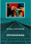 Opowiadania - Witalij Szyszkin