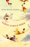 Almost Famous Women: Stories - Megan Mayhew Bergman