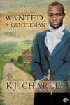 Wanted, A Gentleman - K.J. Charles