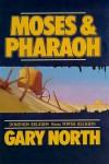 Moses & Pharaoh: Dominion Religion vs. Power Religion - Gary North