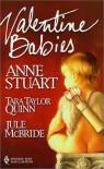 Valentine Babies - Anne Stuart, Jule McBride, Tara Taylor Quinn