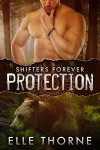 Protection: BBW Paranormal Shape Shifter Romance (Shifters Forever Book 1) - Elle Thorne
