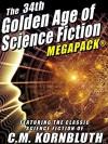 The 34th Golden Age of Science Fiction MEGAPACK®: C.M. Kornbluth: 20 Novels and Short Stories - C N Kornbluth