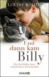 Und dann kam Billy: Die Geschichte einer wunderbaren Freundschaft - Louise Booth, Silvia Kinkel