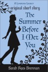 The Summer Before I Met You - Sarah Rees Brennan