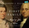 First Family: Abigail and John Adams - Joseph J. Ellis
