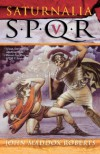 SPQR V: Saturnalia - John Maddox Roberts