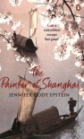 The Painter of Shanghai - Jennifer Cody Epstein