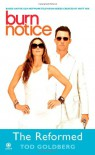 Burn Notice: The Reformed - Tod Goldberg