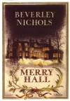 Merry Hall - Beverley Nichols, Derrick Sayer, Ann Lovejoy
