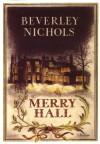 Merry Hall - Beverley Nichols, Derrick Sayer, Ann Lovejoy