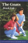 The Goats (A Sunburst book) - Brock Cole
