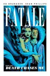 Fatale, Volume 1: Death Chases Me - Ed Brubaker,  Sean Phillips