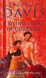 A Dying Light in Corduba  - Lindsey Davis