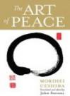 The Art of Peace - Morihei Ueshiba, John Stevens