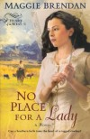 No Place for a Lady (Heart of the West Series, Book 1) - Maggie Brendan