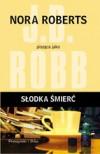 Słodka śmierć - J.D. Robb