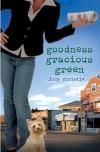 Goodness Gracious Green - Judy Christie