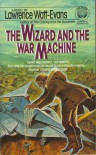 The Wizard and the War Machine - Lawrence Watt-Evans