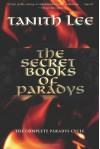 The Secret Books of Paradys: The Complete Paradys Cycle - Tannith Lee