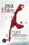 Engel sterben - Eva Ehley