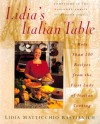 Lidia's Italian Table: More Than 200 Recipes From The First Lady Of Italian Cooking - Lidia Matticchio Bastianich