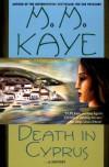 Death in Cyprus: A Novel - M. M. Kaye