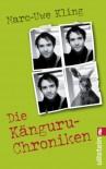 Die Känguru-Chroniken: Ansichten eines vorlauten Beuteltiers - Marc-Uwe Kling