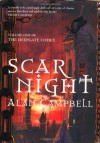 SCAR NIGHT (DEEPGATE CODEX TRILOGY): BK. 1 - ALAN CAMPBELL