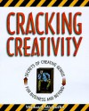 Cracking Creativity: The Secrets of Creative Genius - Michael Michalko