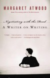 Negotiating with the Dead: A Writer on Writing - Margaret Atwood