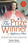 The Prize Winner of Defiance, Ohio: How My Mother Raised 10 Kids on 25 Words or Less - Terry Ryan, Suze Orman