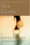 Sea Glass: A Novel - Anita Shreve