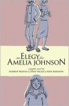 An Elegy for Amelia Johnson - Andrew Rostan, Dave Valeza, Kate Kasenow