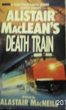 Alistair MacLean's Death Train - Alastair MacNeill